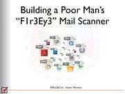 Building A Poor man's Fir3Ey3 Mail Scanner